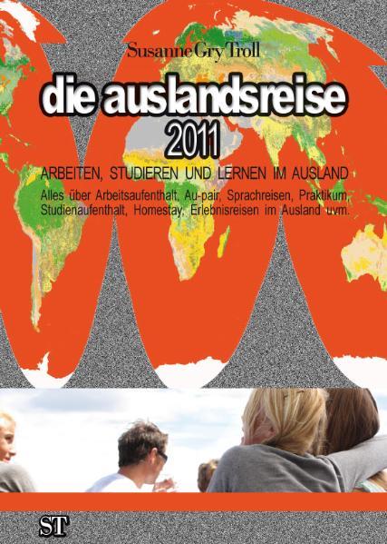 die auslandsreise 2011: Arbeiten, Studieren und...