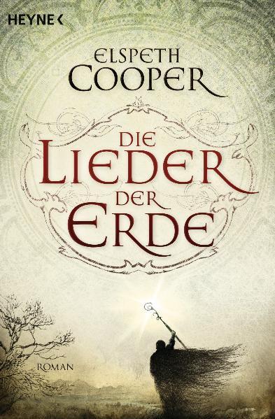 Die Lieder der Erde: Roman - Elspeth Cooper