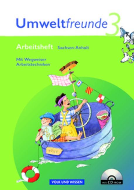 Umweltfreunde - Sachsen-Anhalt - Aktuelle Ausgabe: 3. Schuljahr - Arbeitsheft mit Wegweiser Arbeitstechniken und CD-ROM