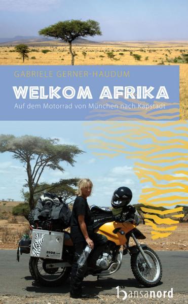 Welkom Afrika: Auf dem Motorrad von München nac...