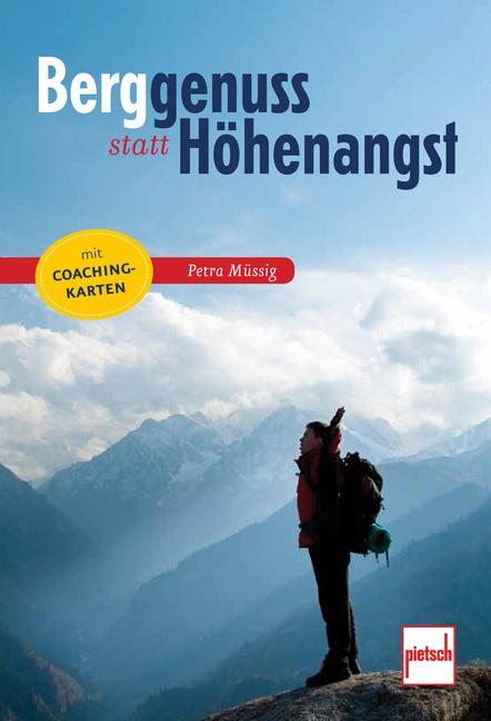 Berggenuss statt Höhenangst - Petra Müssig