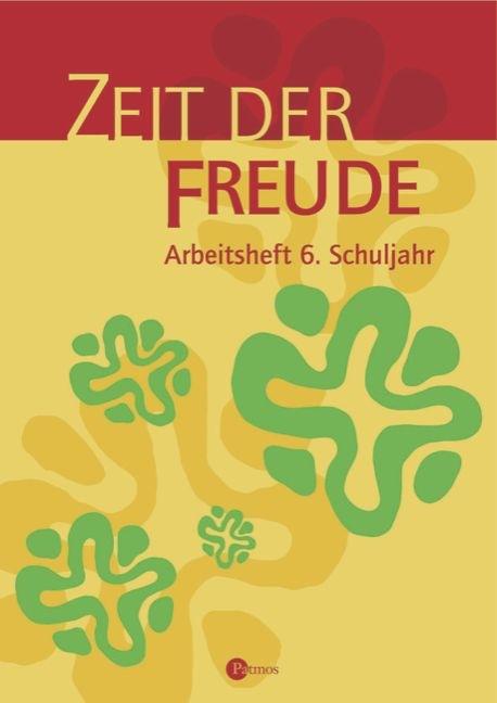 Zeit der Freude. Arbeitsheft 6. Religion Sekundarstufe I. Gymnasium /Realschule - Christoph Menn-Hilger