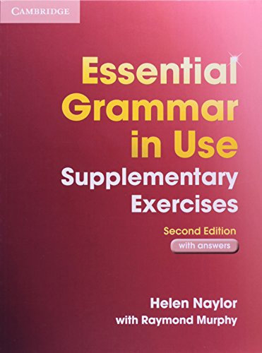 Essential Grammar in Use Supplementary Exercises with Answers - Helen Naylor