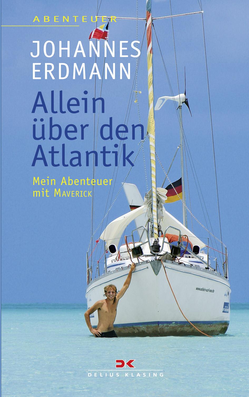 Allein über den Atlantik: Mein Abenteuer mit MAVERICK - Johannes Erdmann