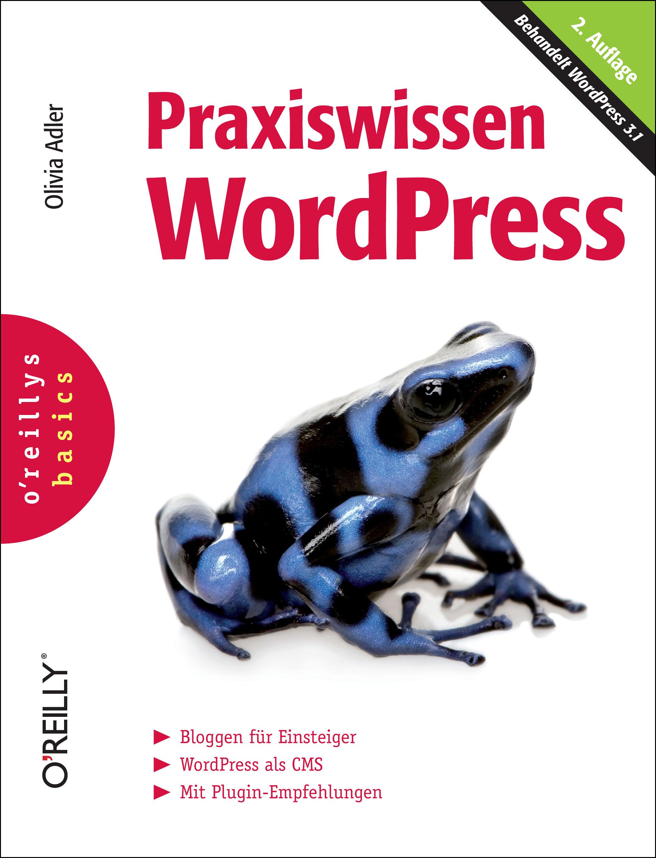 Praxiswissen WordPress. oreillys basics - Olivia Adler