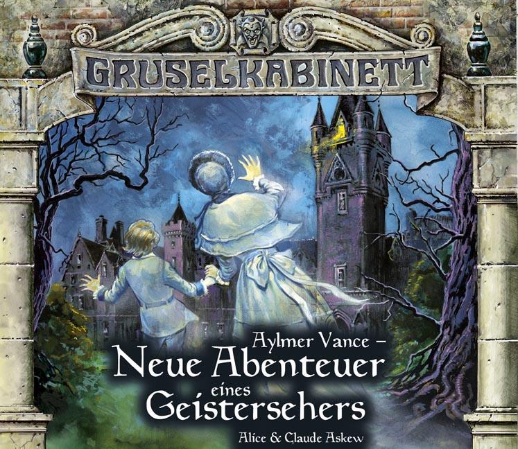 Gruselkabinett - Folge 56 und 57: Aylmer Vance - Neue Abenteuer eines Geistersehers. - Alice und Claude Askew