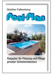 Pool Plan: Ratgeber Für Planung Und Pflege Privater Schwimmbecken   Günther  Falkenberg