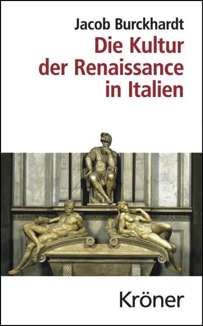 Die Kultur der Renaissance in Italien - Jacob B...