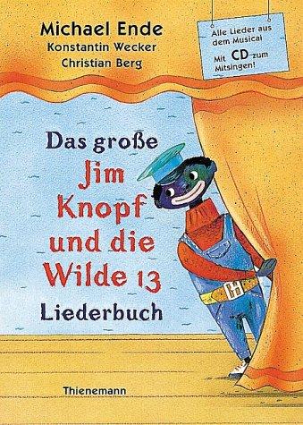 Das große Jim Knopf und die Wilde 13 Liederbuch...