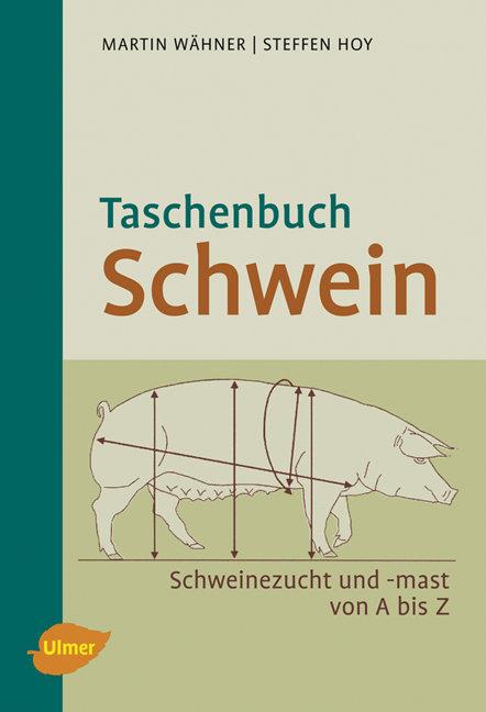 Taschenbuch Schwein: Schweinezucht und -haltung von A-Z - Steffen Hoy