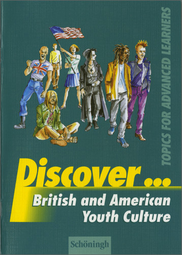 Discover: British and American Youth Culture - Hannspeter Bauer