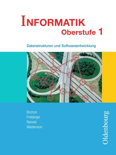 Informatik Oberstufe 1: Datenstrukturen und Sof...