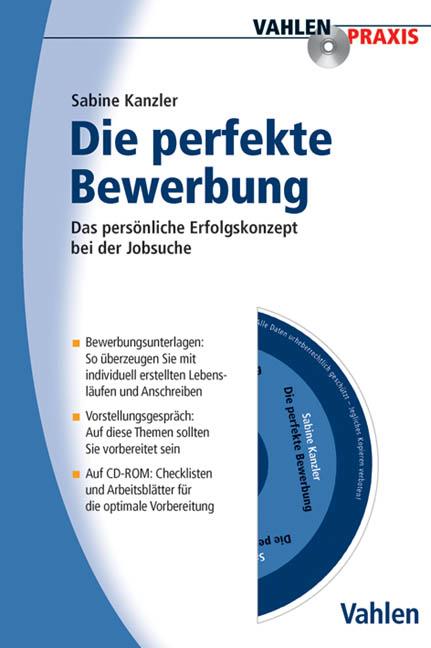 Die Perfekte Bewerbung: Das persönliche Erfolgskonzept bei der Jobsuche - Sabine Kanzler