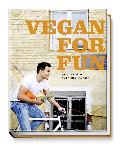 Vegan for Fun: Vegane Küche die Spass macht - Attila Hildmann [Gebundene Ausgabe]