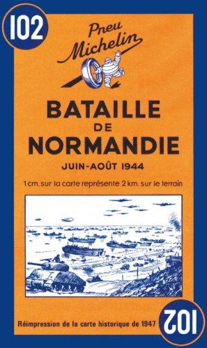 Carte historique : Bataille de Normandie, N° 102 (Michelin Historical Maps) - Michelin Travel Publications