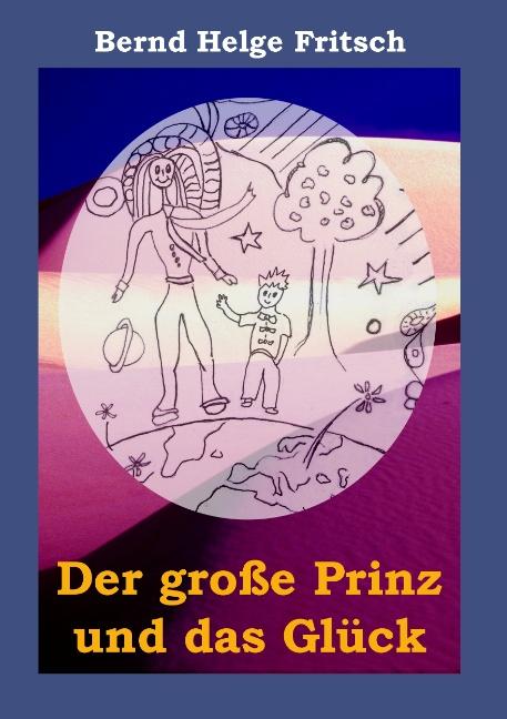 Der Große Prinz und das Glück - Bernd Helge Fritsch