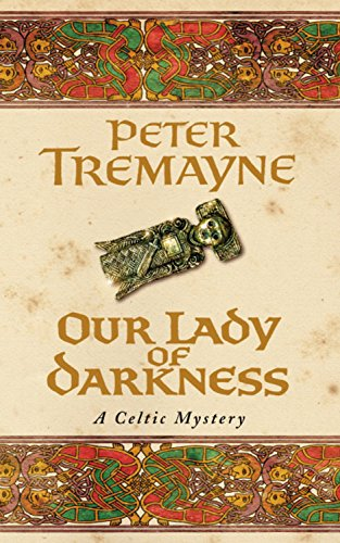 Our Lady of Darkness (Sister Fidelma Mysteries 09) - Peter Tremayne
