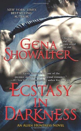 Ecstasy in Darkness (Alien Huntress) - Gena Showalter