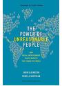 The Power of Unreasonable People: How Social Entrepreneurs Create Markets That Change the World (Center for Public Leadership) - J. Elkington