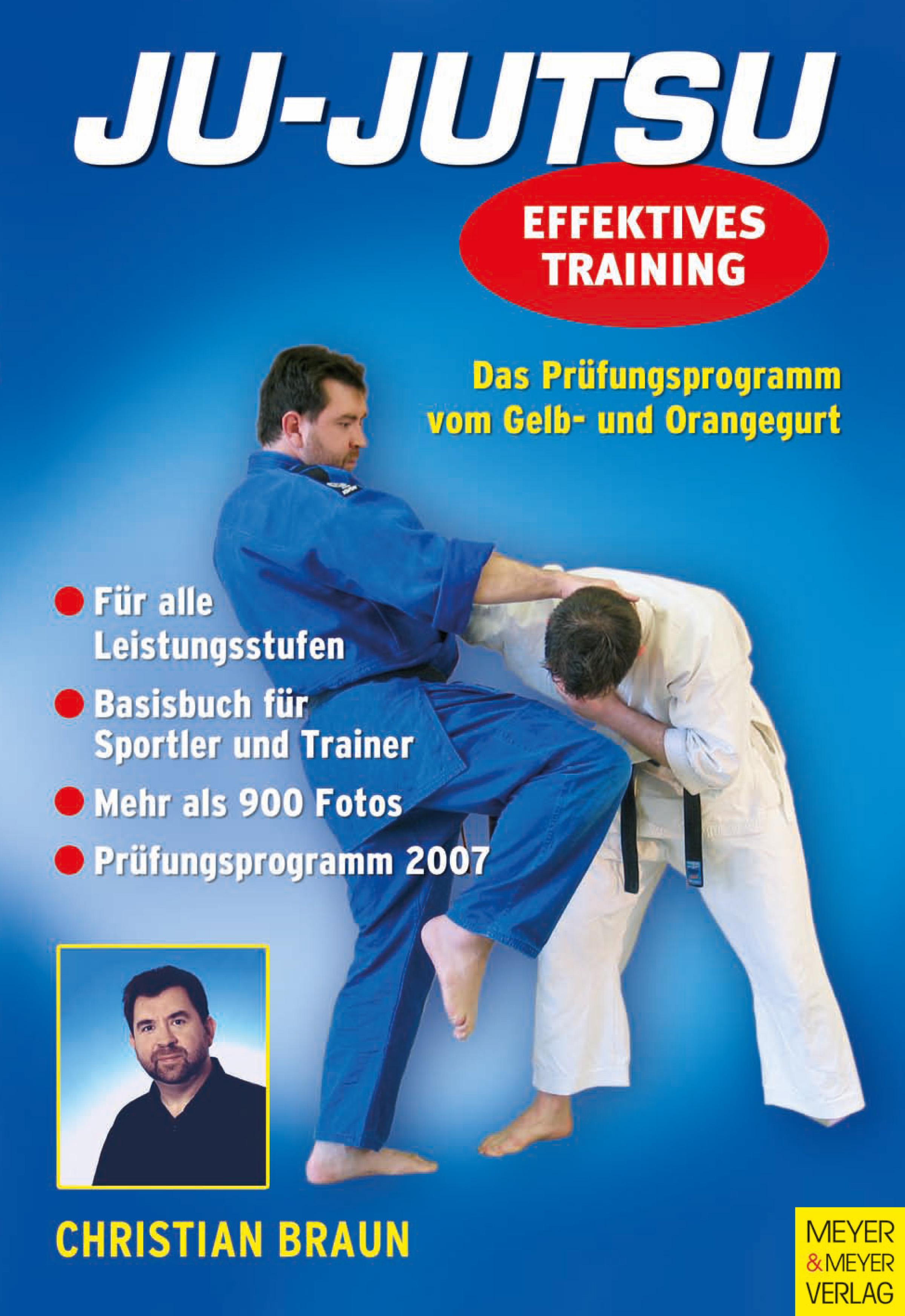Ju-Jutsu - Effektives Training. Das Prüfungspro...