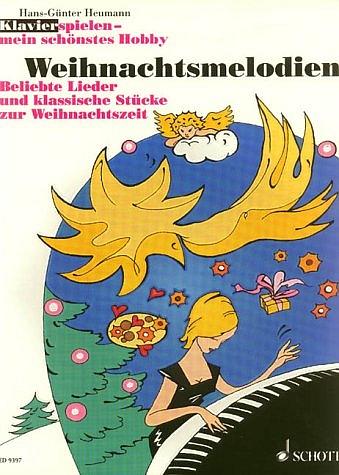 Weihnachtsmelodien: Beliebte Lieder und klassische Stücke zur Weihnachtszeit - mein schönstes Hobby: Beliebte Lieder und