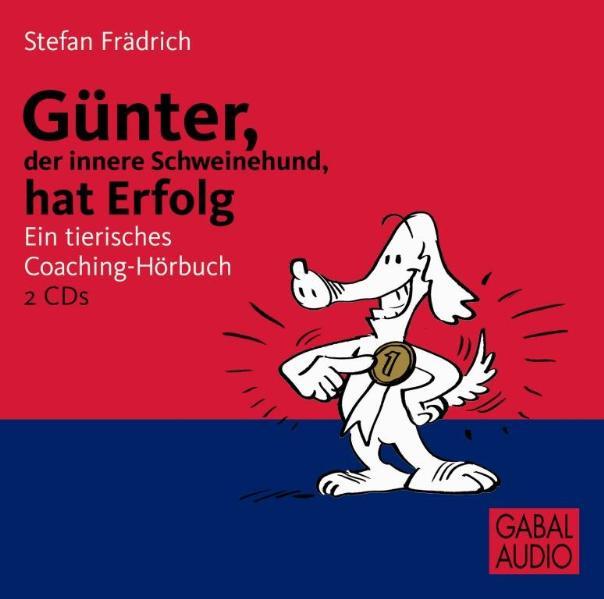 Günter, der innere Schweinehund, hat Erfolg - Stefan Frädrich