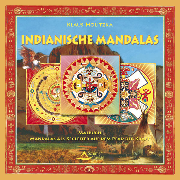 Indianische Mandalas: Mandalas als Begleiter auf dem Pfad der Kraft - Klaus Holitzka
