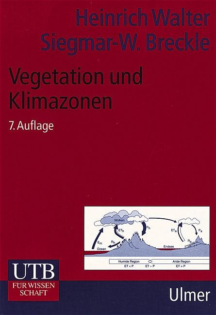 UTB Uni-Taschenbücher, Bd.14, Vegetation und Klimazonen: Grundriß der globalen Ökologie - Heinrich Walter [7. Auflage 19