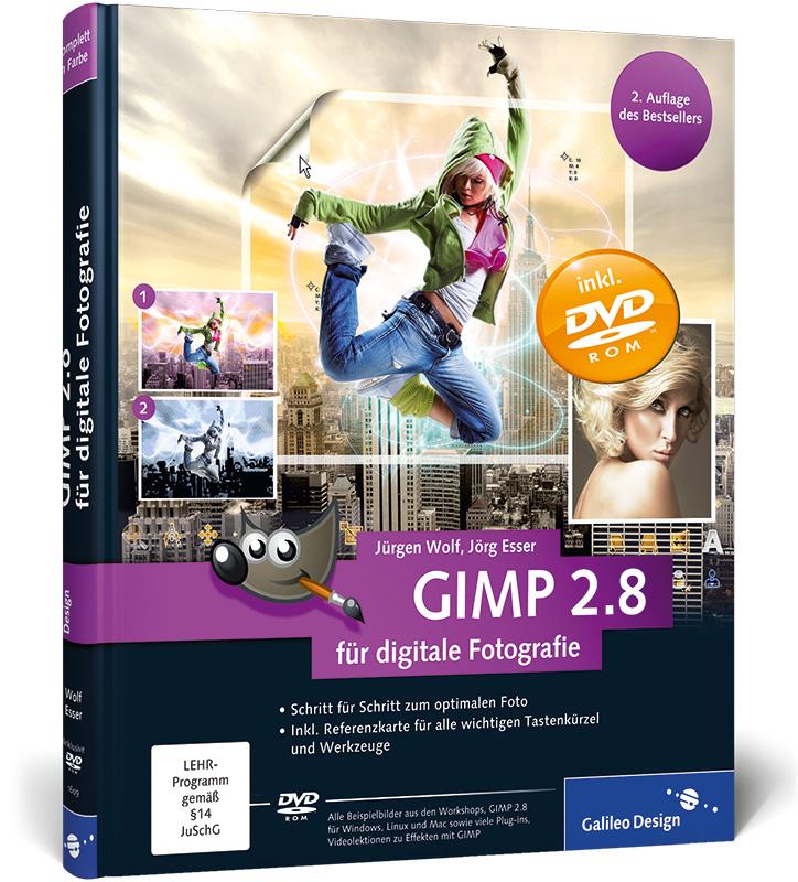 GIMP 2.8 für digitale Fotografie - Jürgen Wolf