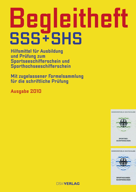 Begleitheft SSS+SHS: Hilfsmittel für Ausbildung und Prüfung zum Sportseeschifferschein und Sporthochseeschifferschein. Mit zugelassener Formelsammlung für die schriftliche Prüfung