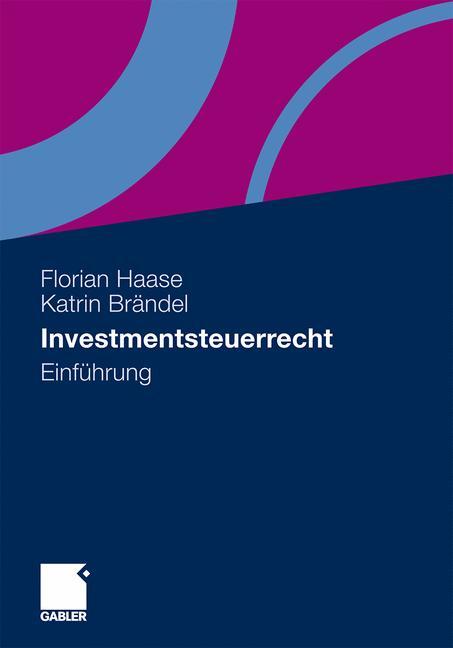 Investmentsteuerrecht: Einführung - Florian Haase