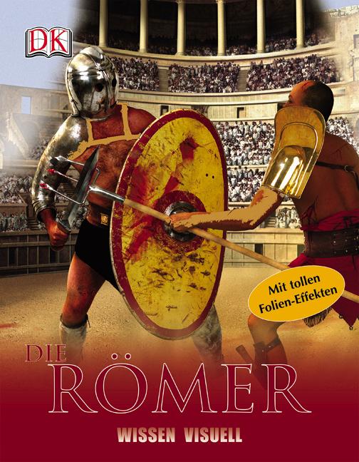 Wissen visuell. Die Römer - Peter Chrisp