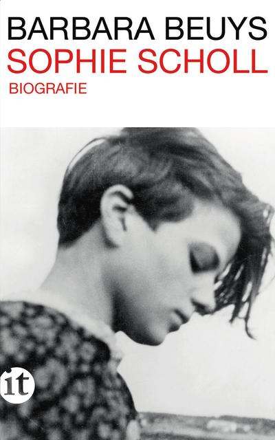Sophie Scholl: Biographie (insel taschenbuch) - Barbara Beuys