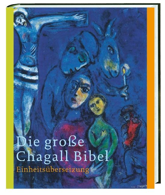 Die große Chagall-Bibel. Sonderausgabe: Einheitsübersetzung