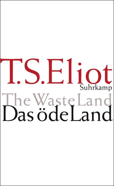 Das öde Land: Englisch und deutsch - T. S. Eliot