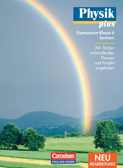 Physik plus - Gymnasium Sachsen - Neubearbeitung: 6. Schuljahr - Schülerbuch - Prof. Dr. Klaus Liebers