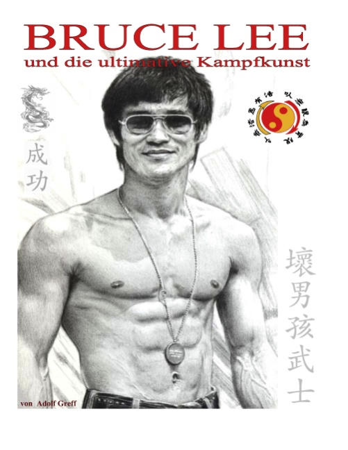 Bruce Lee und die ultimative Kampfkunst - Adolf...