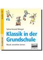 Klassik in der Grundschule: Musik verstehen lernen - Sylvia Avrand-Margot
