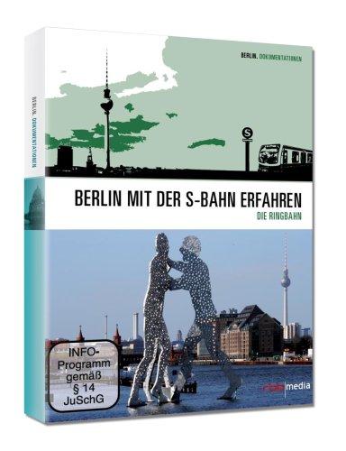 Berlin mit der S-Bahn erfahren - Die Ringbahn [...