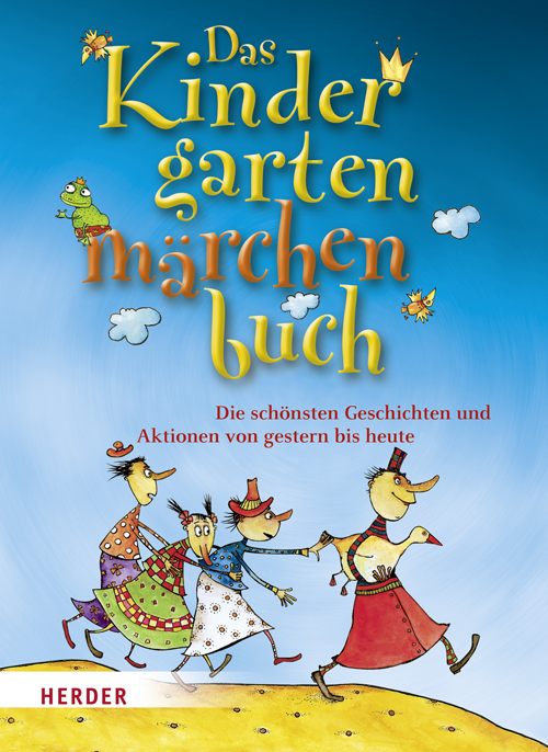 Das Kindergartenmärchenbuch: Die schönsten Geschichten und Aktionen von gestern bis heute - Brigitte Vom Wege