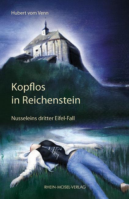 Kopflos in Reichenstein: Nusseleins dritter Eif...