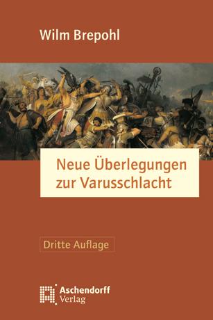 Neue Überlegungen zur Varusschlacht - Wilm Brepohl