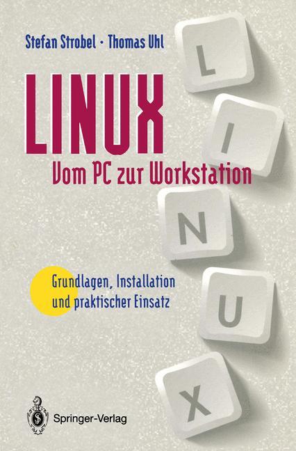 LINUX: Vom PC zur Workstation - Grundlagen, Ins...