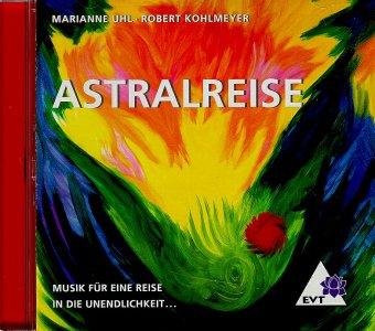 Astralreise. CD. Musik für eine Reise in die Un...