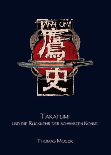 Takafumi und die Rückkehr der schwarzen Nonne - Thomas Moser