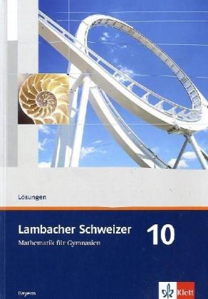 Lambacher Schweizer - Ausgabe für Bayern: Lambacher Schweizer LS Mathematik 10. Lösungen und Materialien Neu. Bayern: Ma