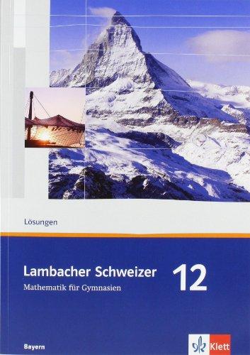 Lambacher Schweizer - Ausgabe für Bayern. Lösungen 12. Schuljahr - Matthias Dorn
