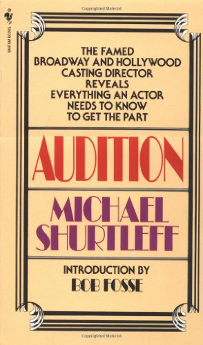Audition: Everything an Actor Needs to Know to ...