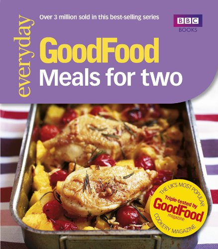 Good Food: 101 Meals For Two: Tried-and-tested Recipes - Anonymus