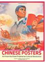 Chinese Posters: Art from the Great Proletarian Cultural Revolution - Lincoln Cushing
